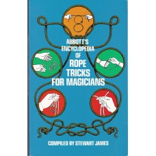 Abbott's Encyclopedia of Rope Tricks - Book by Stewart James