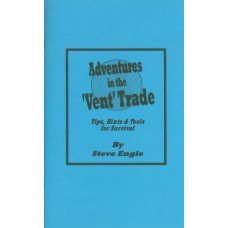 Adventures in the Vent Trade - Book by Steve Engle