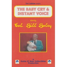 The Baby Cry and Distant Voice DVD starring Col. Bill Boley