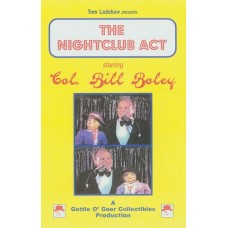 The Nightclub Act DVD starring Col. Bill Boley