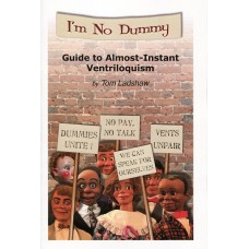 I'm No Dummy Guide to Almost Instant Ventriloquism - Book by Tom Ladshaw