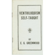 Ventriloquism Self-Taught - Booklet by E. G. Greenwood
