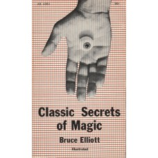 Classic Secrets of Magic - Book by Bruce Elliott
