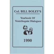 Col. Bill Boley's Yearbook of Ventriloquist Dialogues 1990 - Book by Col. Bill Boley