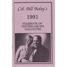 Col. Bill Boley's Yearbook of Ventriloquist Dialogues 1991 - Book by Col. Bill Boley