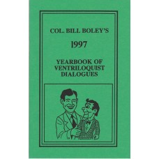 Col. Bill Boley's Yearbook of Ventriloquist Dialogues 1997 - Book by Col. Bill Boley