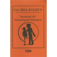 Col. Bill Boley's Yearbook of Ventriloquist Dialogues 1994 - Book by Col. Bill Boley