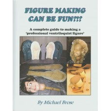 Figure Making Can Be Fun?!? - Book by Michael Brose