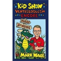 Kid Show Ventriloquism Encore - Book by Mark Wade
