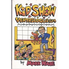 Kid Show Ventriloquism - Book by Mark Wade