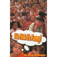 Kids Think It's Funny! - Book by Greg McMahan