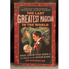 The Last Greatest Magician in the World - Book by Jim Steinmeyer