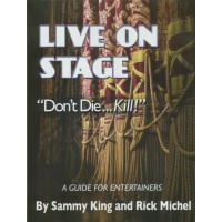 Live! On Stage... Don't Die... Kill! - Book by Sammy King and Rick Michel