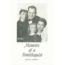 Memoirs of a Ventriloquist - Book by John R. Schaibley