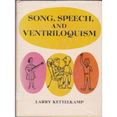 Song, Speech, and Ventriloquism -- Book by Larry Kettlekamp