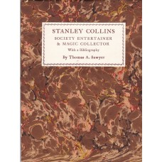 Stanley Collins - Society Entertainer & Magic Collector - Book by Thomas A .Sawyer