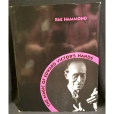 The Magic of Edward Victor's Hands - Book by Rae Hammond