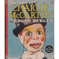 The Story of Charlie McCarthy - Big Little Book