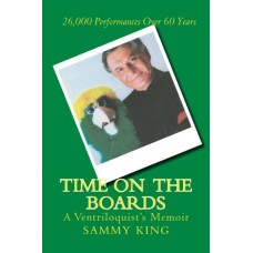 Time on the Boards - A Ventriloquist's Memoir - Book by Sammy King