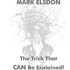 The Trick That CAN Be Explained - Mark Elsdon