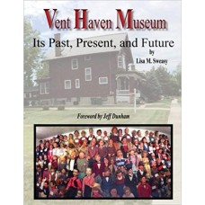 Vent Haven Museum - It's Past, Present, and Future - Book by Lisa Sweasy