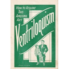 Ventriloquism - How to Acquire This Amusing Art - Book by George Callahan