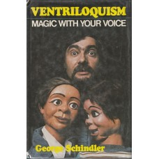 Ventriloquism - Magic With Your Voice - Hardcover Book by George Schindler