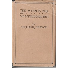 The Whole Art of Ventriloquism - Book by Arthur Prince - RARE First Edition with Dustjacket