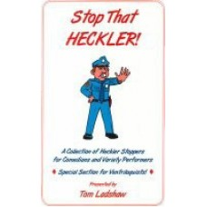 Stop That Heckler! - Book by Tom Ladshaw